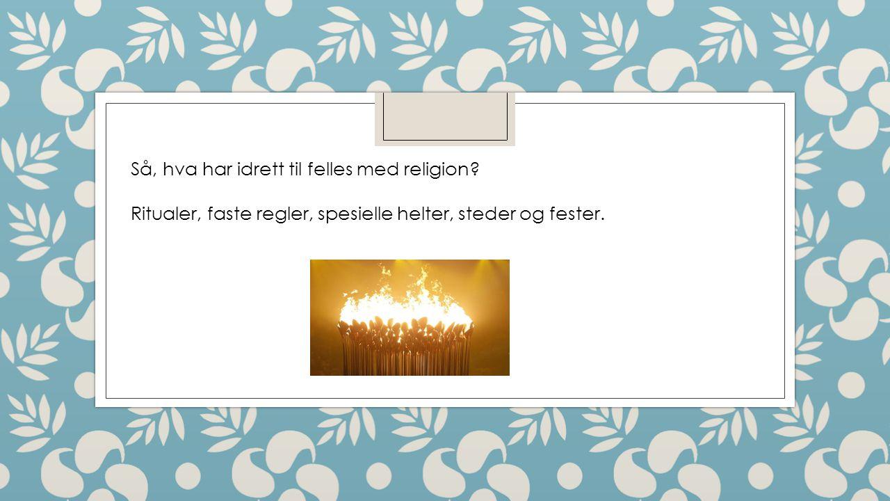 Så, hva har idrett til felles med religion