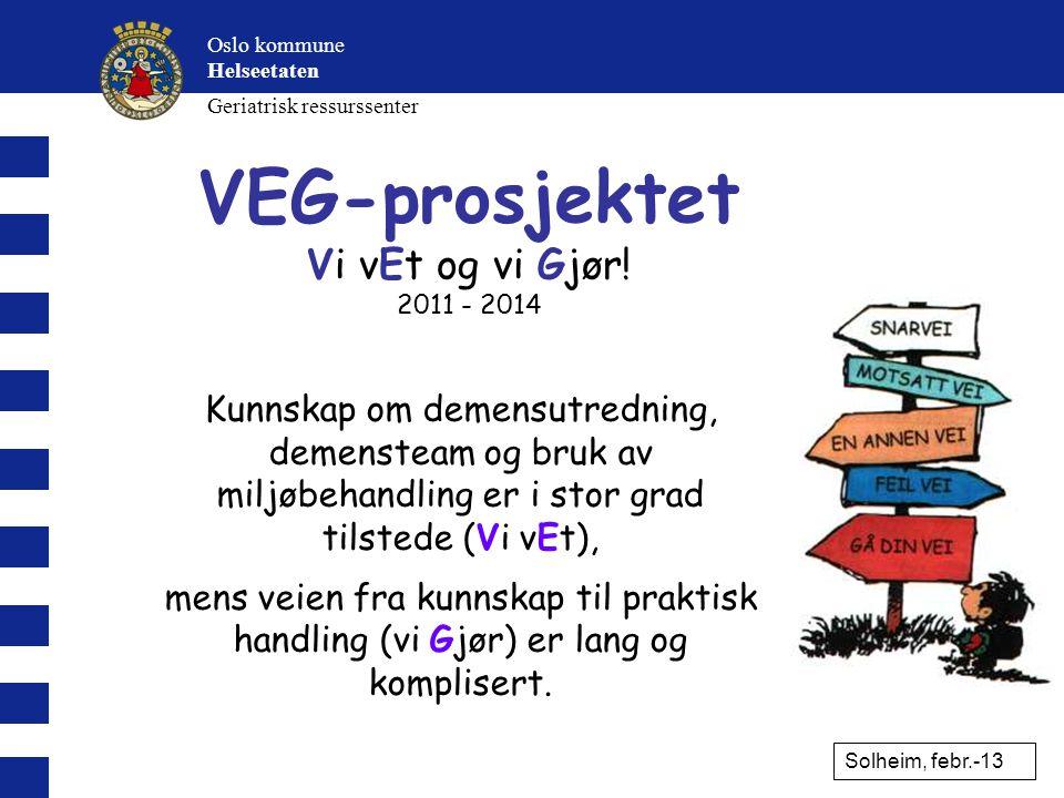 VEG-prosjektet Vi vEt og vi Gjør! 2011 - 2014