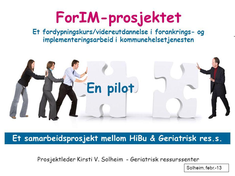 Et samarbeidsprosjekt mellom HiBu & Geriatrisk res.s.