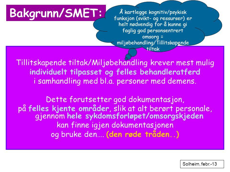 Bakgrunn/SMET: Tillitskapende tiltak/Miljøbehandling krever mest mulig