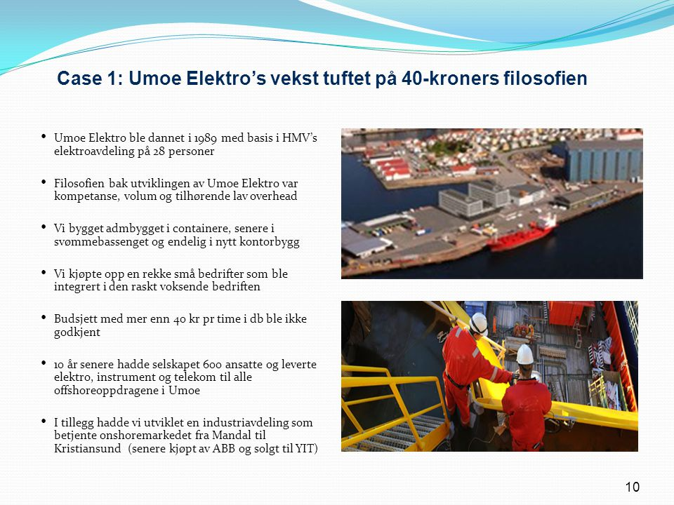 Case 1: Umoe Elektro's vekst tuftet på 40-kroners filosofien