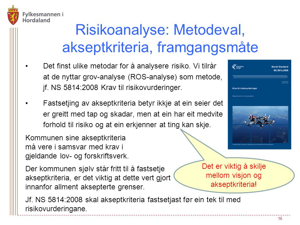 Risikoanalyse: Metodeval, akseptkriteria, framgangsmåte
