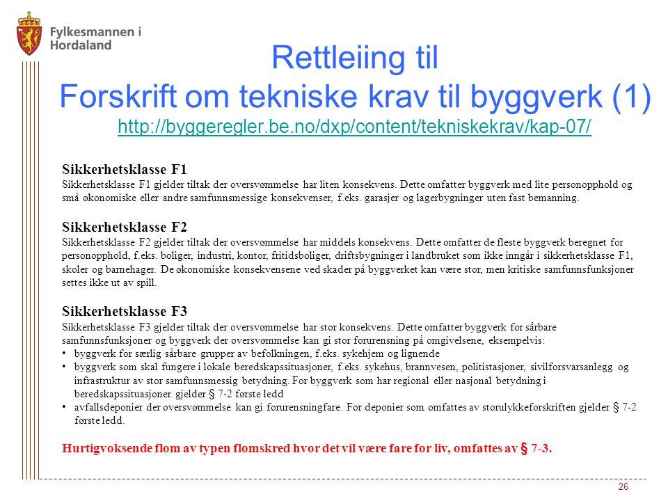 Rettleiing til Forskrift om tekniske krav til byggverk (1) http://byggeregler.be.no/dxp/content/tekniskekrav/kap-07/