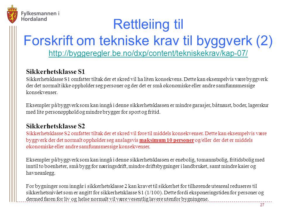 Rettleiing til Forskrift om tekniske krav til byggverk (2) http://byggeregler.be.no/dxp/content/tekniskekrav/kap-07/