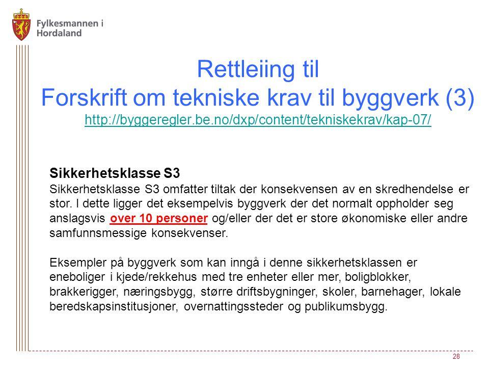 Rettleiing til Forskrift om tekniske krav til byggverk (3) http://byggeregler.be.no/dxp/content/tekniskekrav/kap-07/