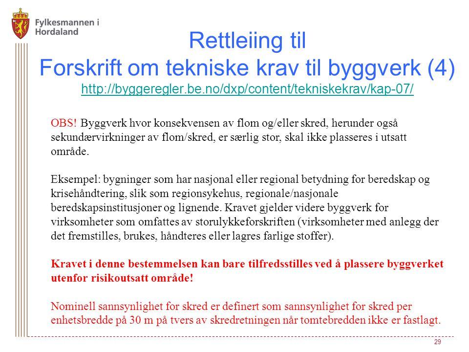 Rettleiing til Forskrift om tekniske krav til byggverk (4) http://byggeregler.be.no/dxp/content/tekniskekrav/kap-07/
