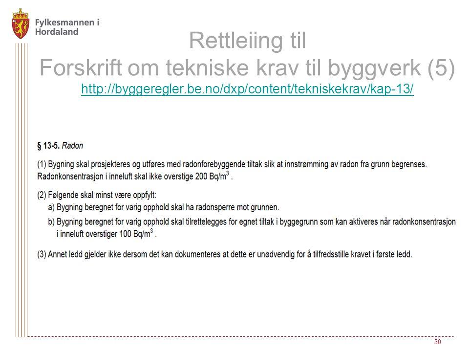 Rettleiing til Forskrift om tekniske krav til byggverk (5) http://byggeregler.be.no/dxp/content/tekniskekrav/kap-13/