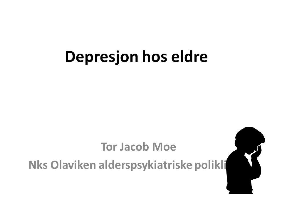 Tor Jacob Moe Nks Olaviken alderspsykiatriske poliklinikk