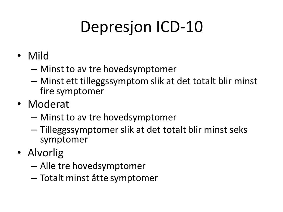 Depresjon ICD-10 Mild Moderat Alvorlig Minst to av tre hovedsymptomer