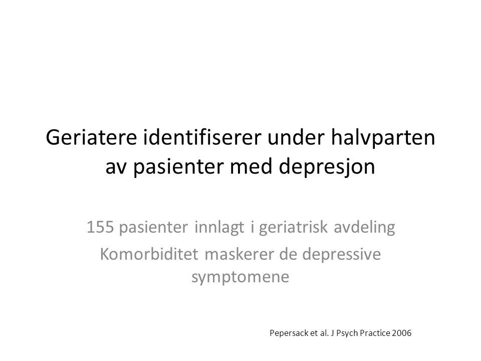 Geriatere identifiserer under halvparten av pasienter med depresjon