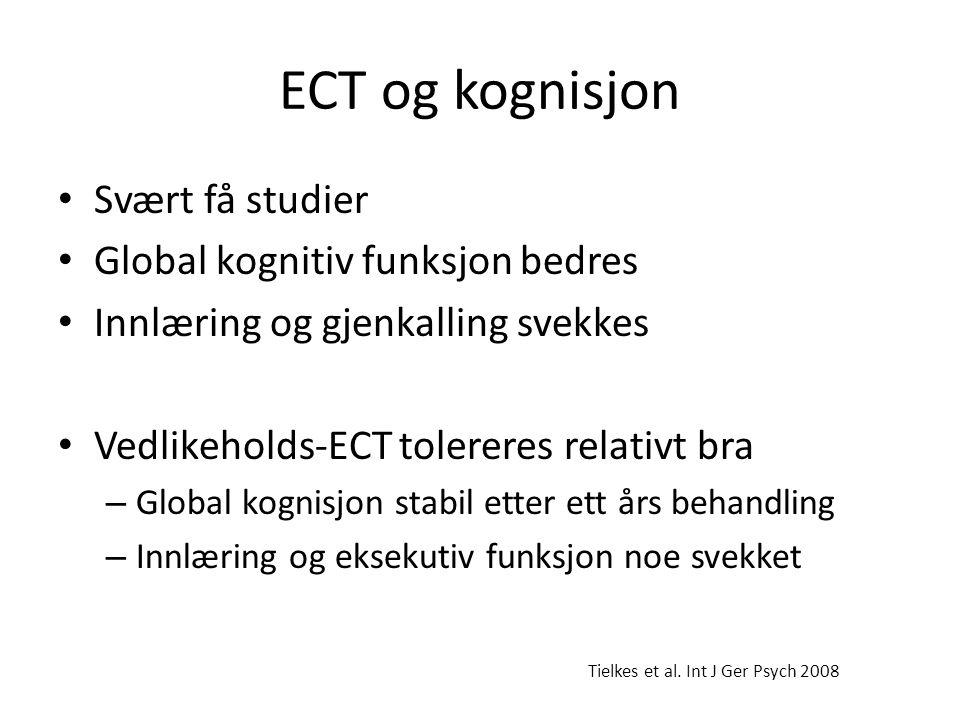 ECT og kognisjon Svært få studier Global kognitiv funksjon bedres