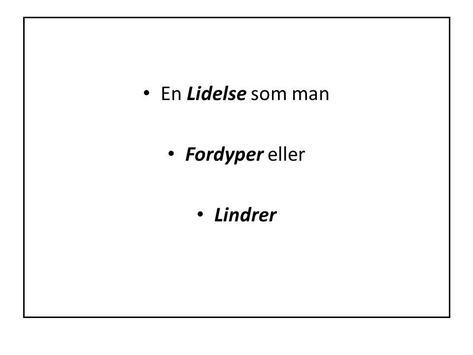 En Lidelse som man Fordyper eller Lindrer