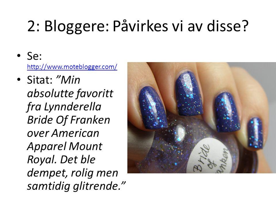 2: Bloggere: Påvirkes vi av disse