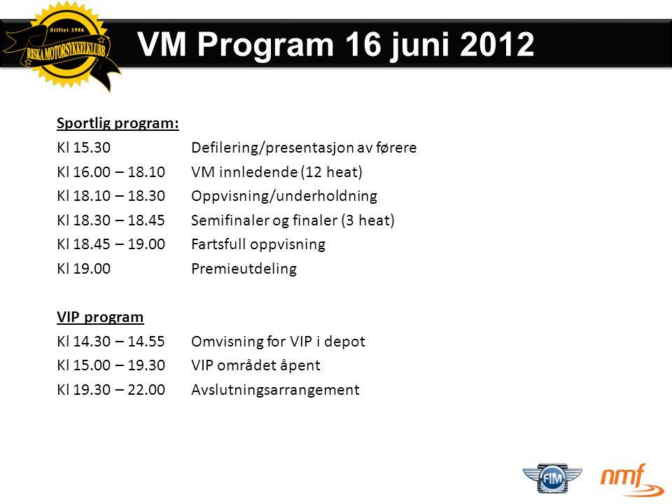 VM Program 16 juni 2012 Sportlig program: