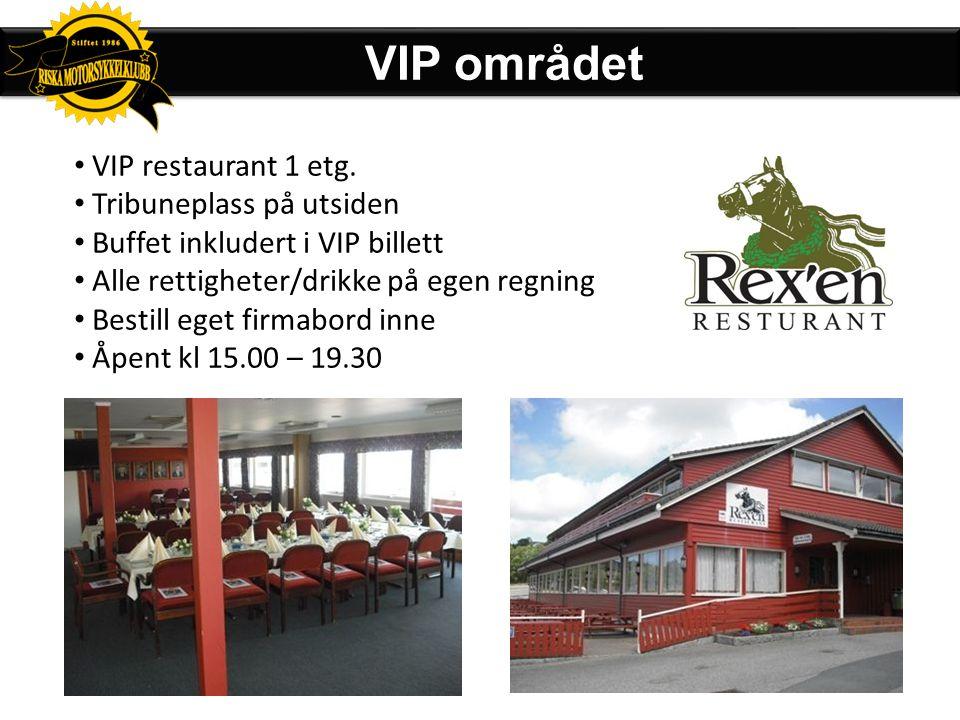 VIP området VIP restaurant 1 etg. Tribuneplass på utsiden