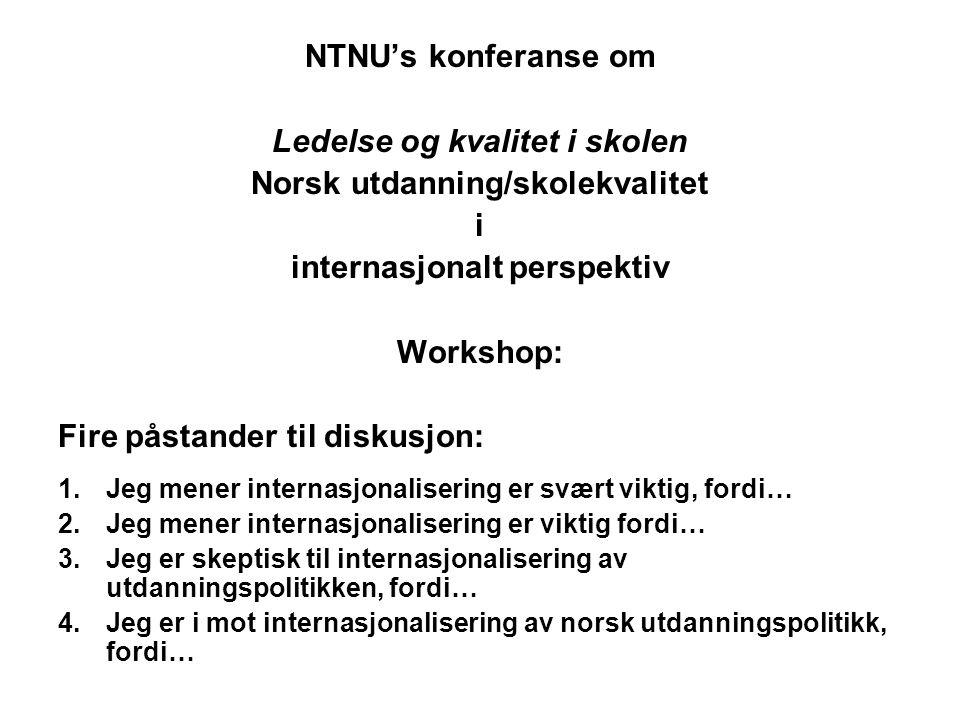 Ledelse og kvalitet i skolen Norsk utdanning/skolekvalitet i