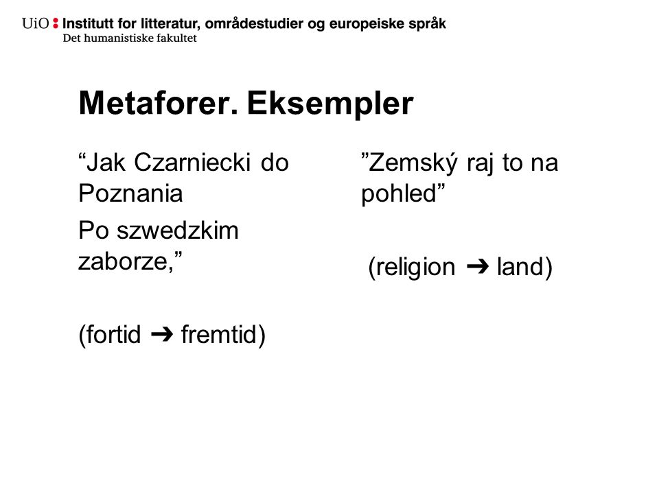 Metaforer. Eksempler Jak Czarniecki do Poznania