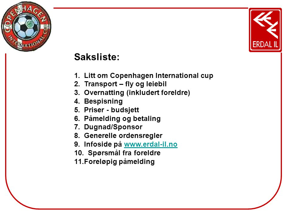 Saksliste: Litt om Copenhagen International cup