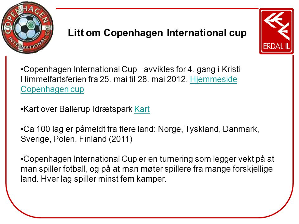 Litt om Copenhagen International cup