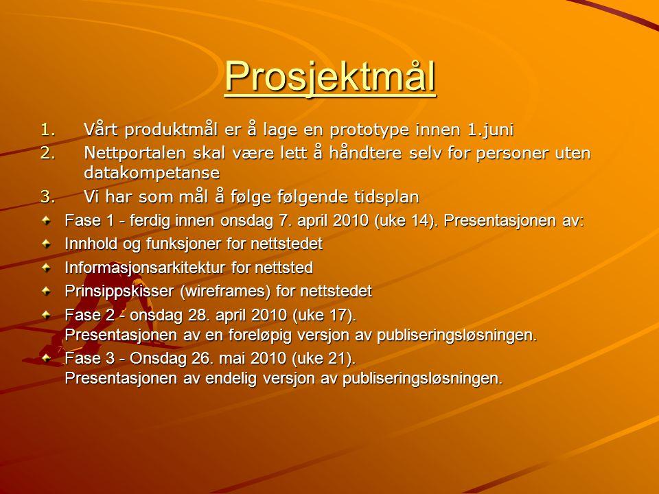 Prosjektmål Vårt produktmål er å lage en prototype innen 1.juni