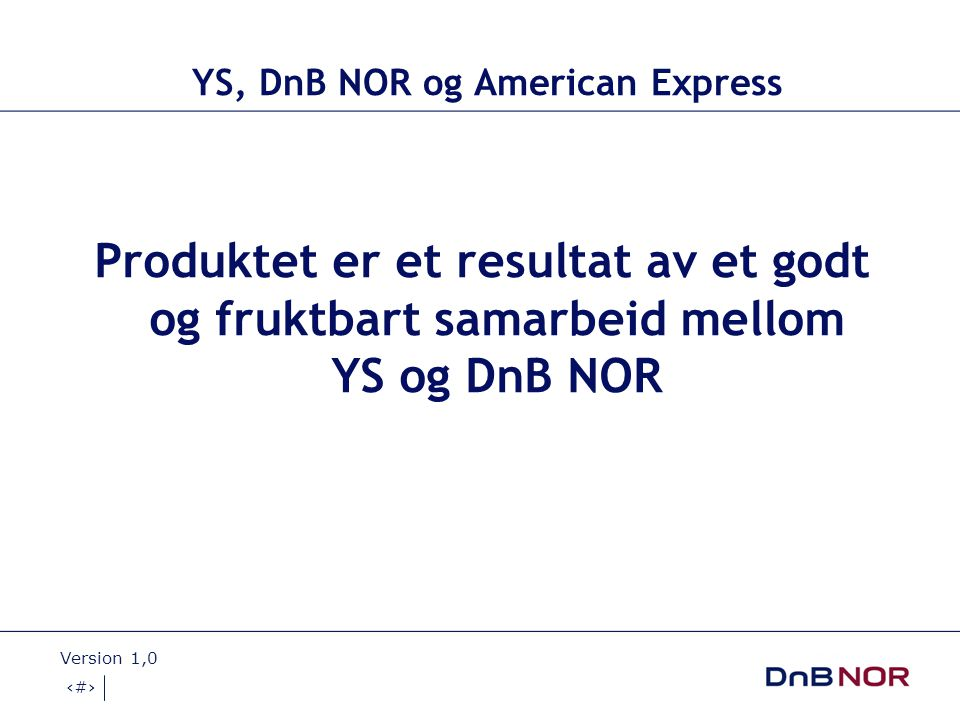YS, DnB NOR og American Express