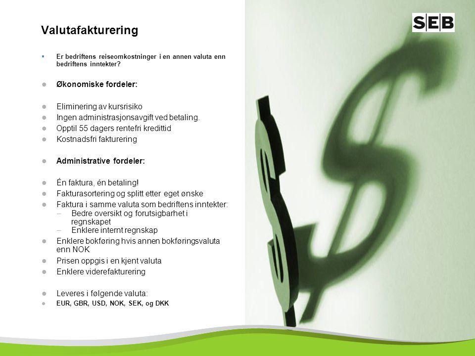 Valutafakturering Økonomiske fordeler: Eliminering av kursrisiko