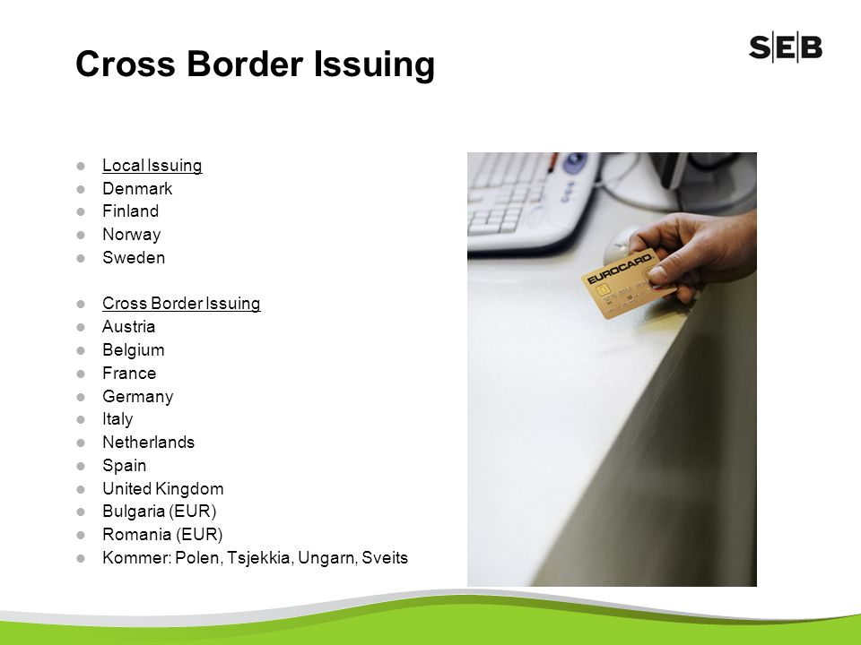 Cross Border Issuing Local Issuing Denmark Finland Norway Sweden
