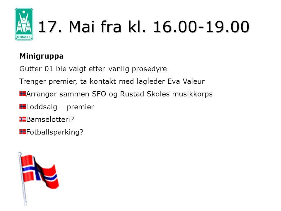 17. Mai fra kl. 16.00-19.00 Minigruppa. Gutter 01 ble valgt etter vanlig prosedyre. Trenger premier, ta kontakt med lagleder Eva Valeur.