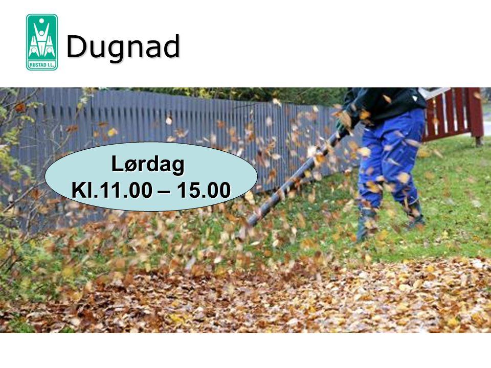 Dugnad Lørdag Kl.11.00 – 15.00