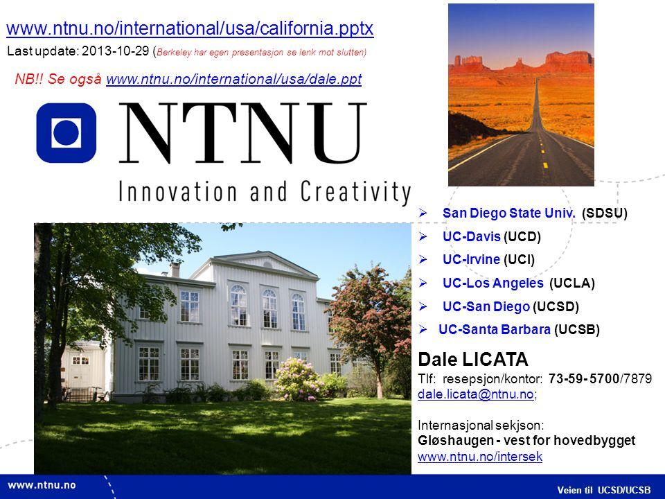 www.ntnu.no/international/usa/california.pptx Last update: 2013-10-29 (Berkeley har egen presentasjon se lenk mot slutten)