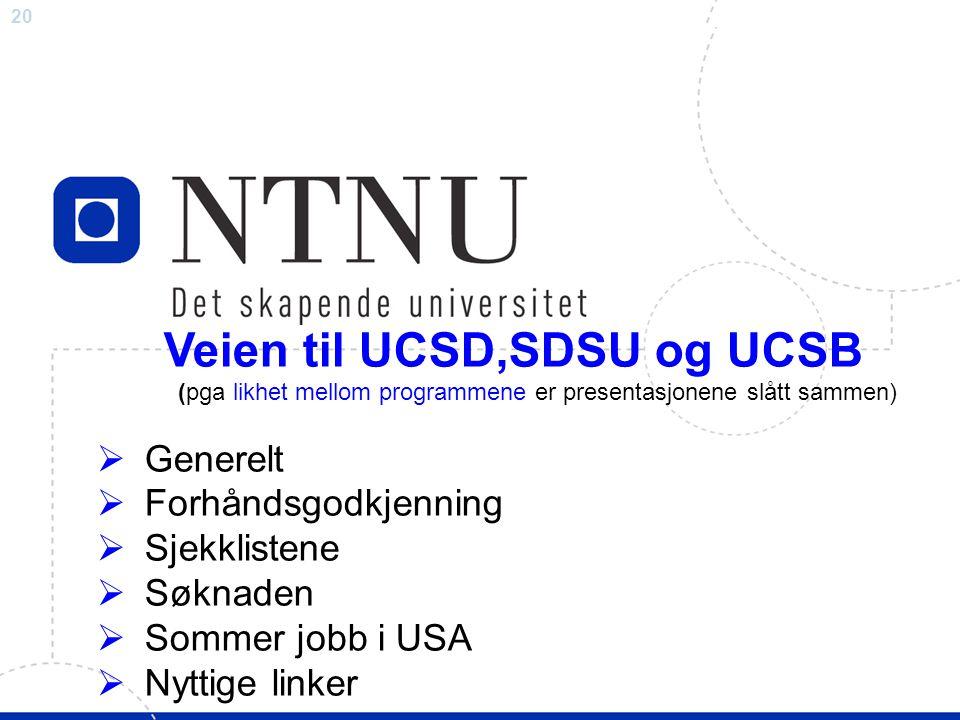 Veien til UCSD,SDSU og UCSB (pga likhet mellom programmene er presentasjonene slått sammen)