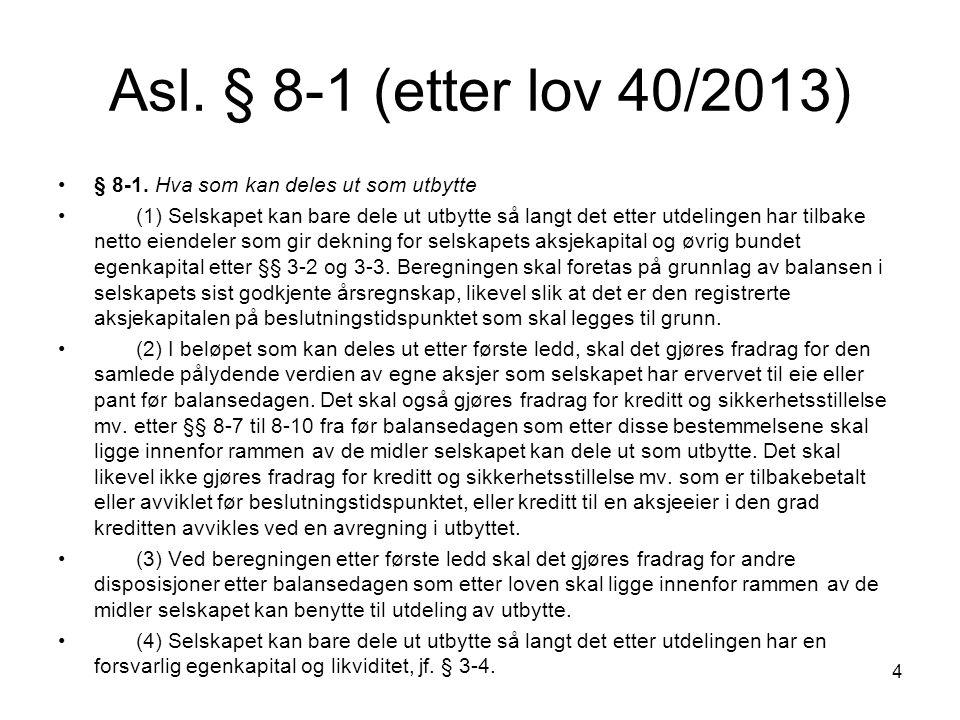 Asl. § 8-1 (etter lov 40/2013) § 8-1. Hva som kan deles ut som utbytte