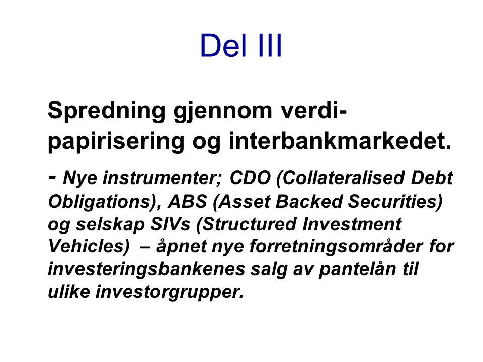 Spredning gjennom verdi-papirisering og interbankmarkedet.