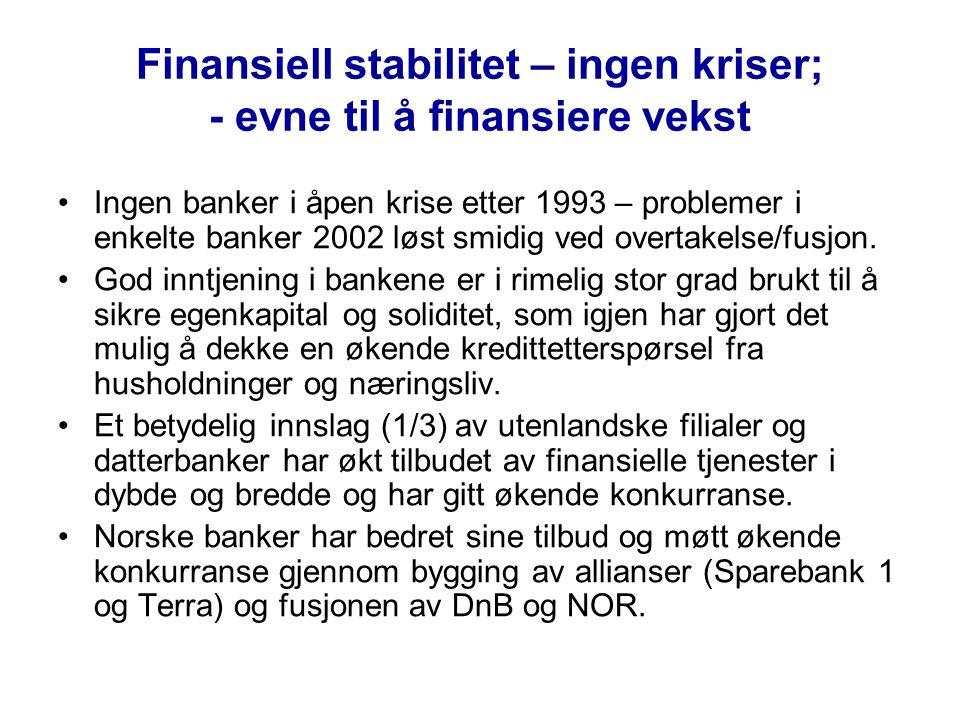 Finansiell stabilitet – ingen kriser; - evne til å finansiere vekst