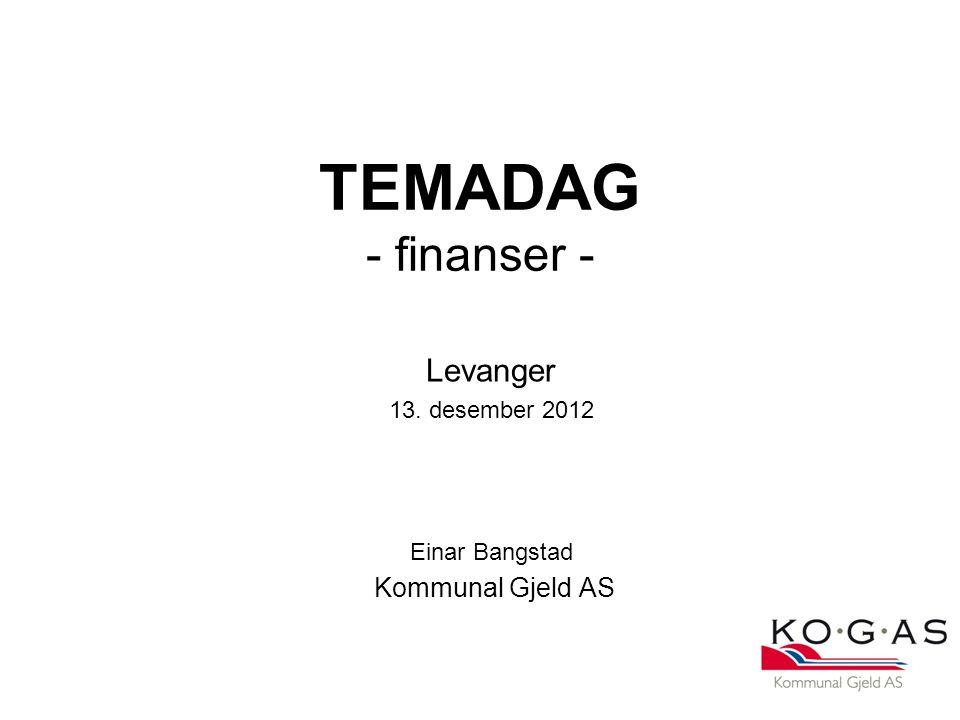 Levanger 13. desember 2012 Einar Bangstad Kommunal Gjeld AS