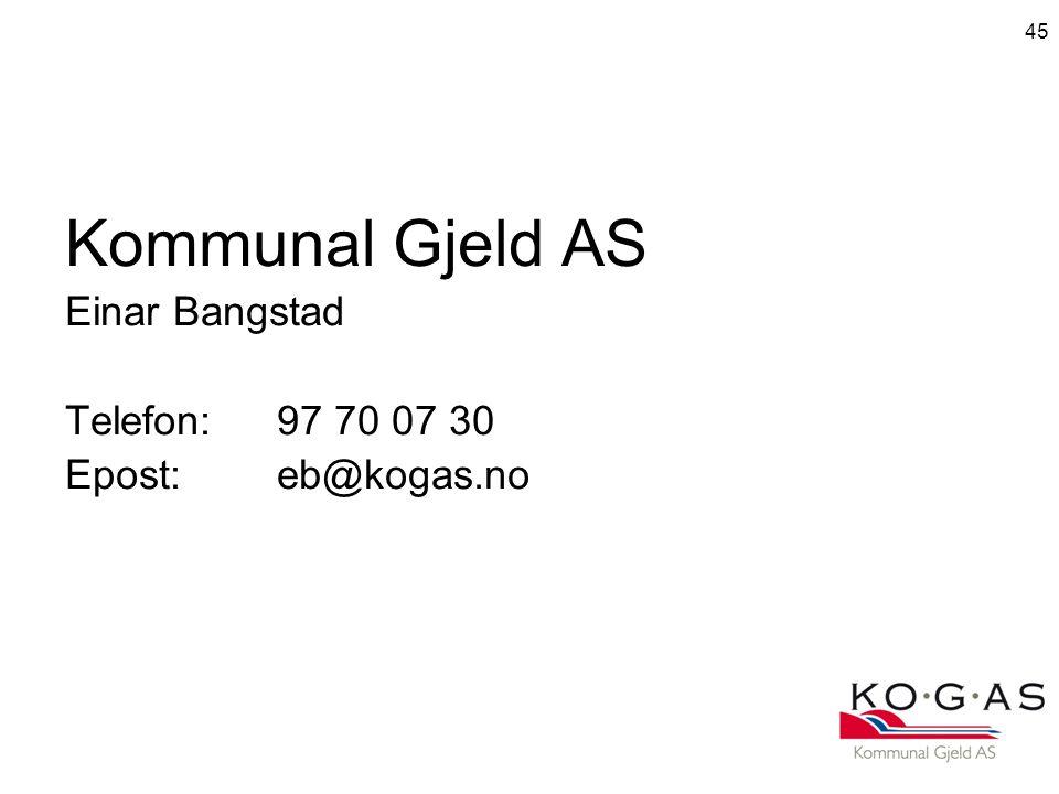 Kommunal Gjeld AS Einar Bangstad Telefon: 97 70 07 30