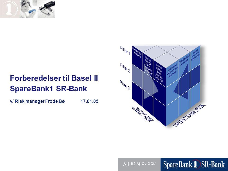 Forberedelser til Basel II SpareBank1 SR-Bank
