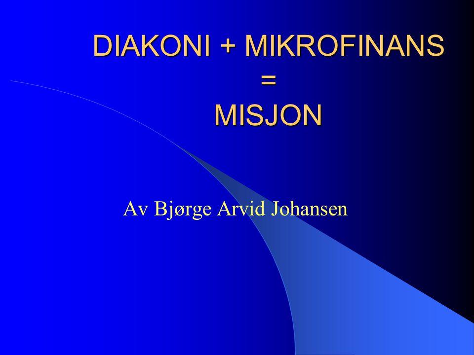 DIAKONI + MIKROFINANS = MISJON
