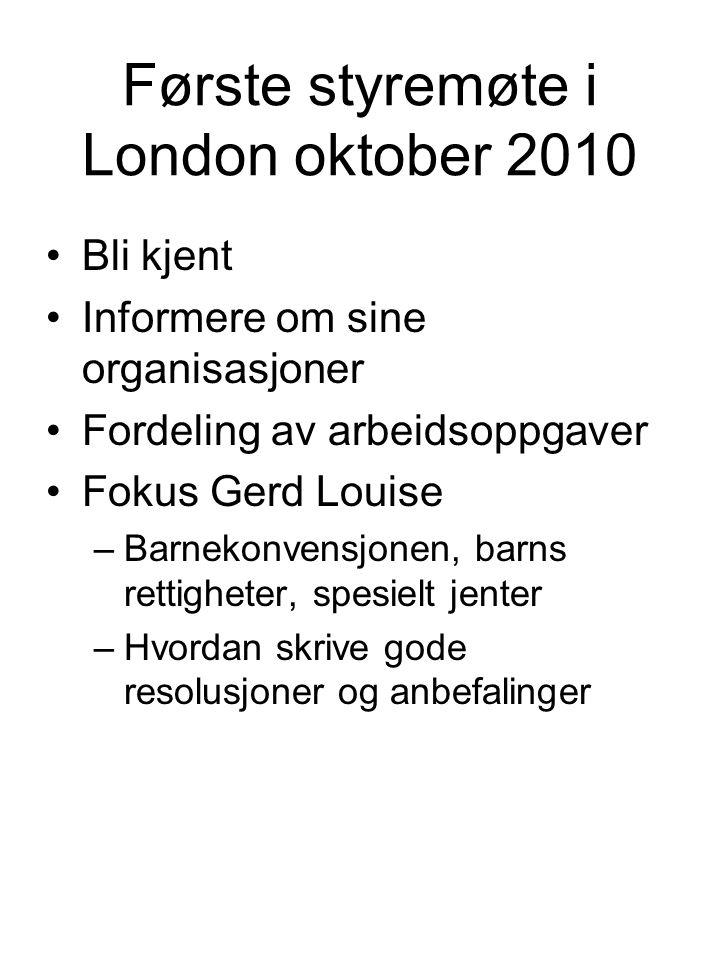 Første styremøte i London oktober 2010