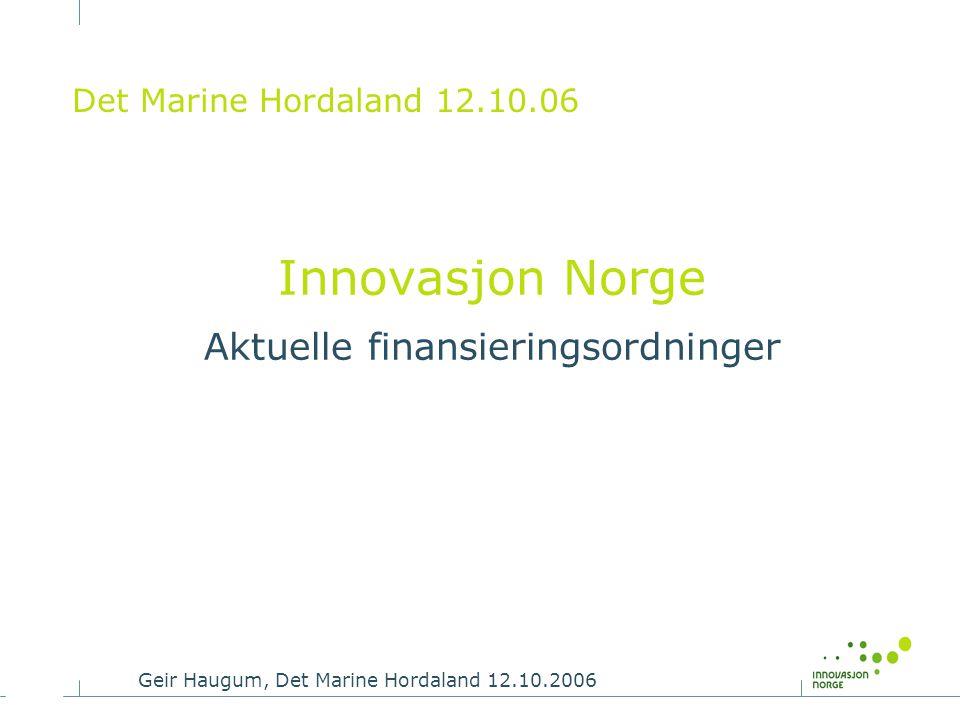 Innovasjon Norge Aktuelle finansieringsordninger