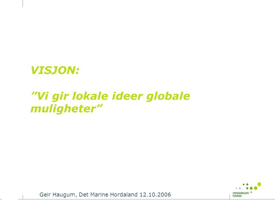 VISJON: Vi gir lokale ideer globale muligheter
