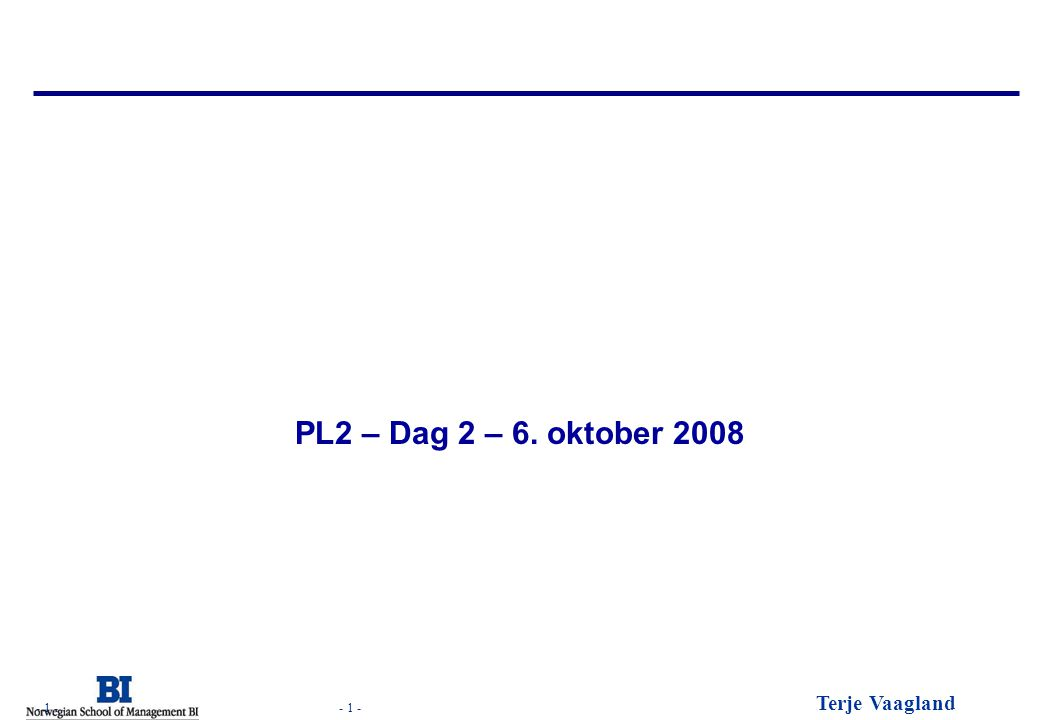 PL2 – Dag 2 – 6. oktober 2008 Group Corporate Presentation