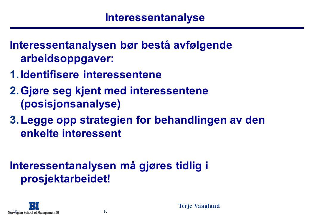 Interessentanalysen bør bestå avfølgende arbeidsoppgaver: