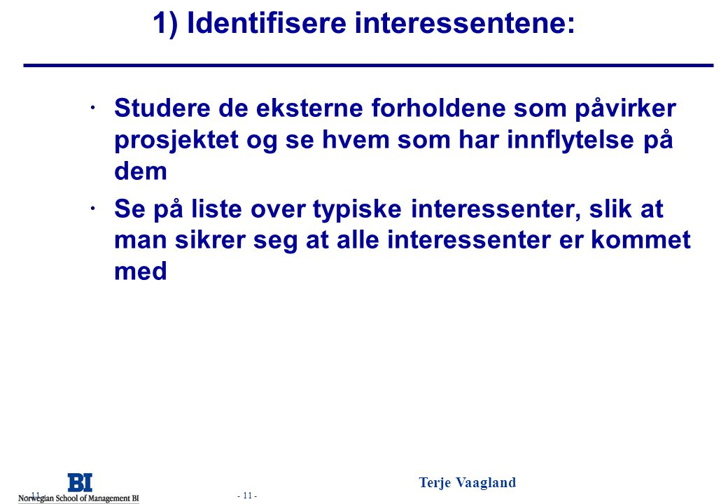 1) Identifisere interessentene: