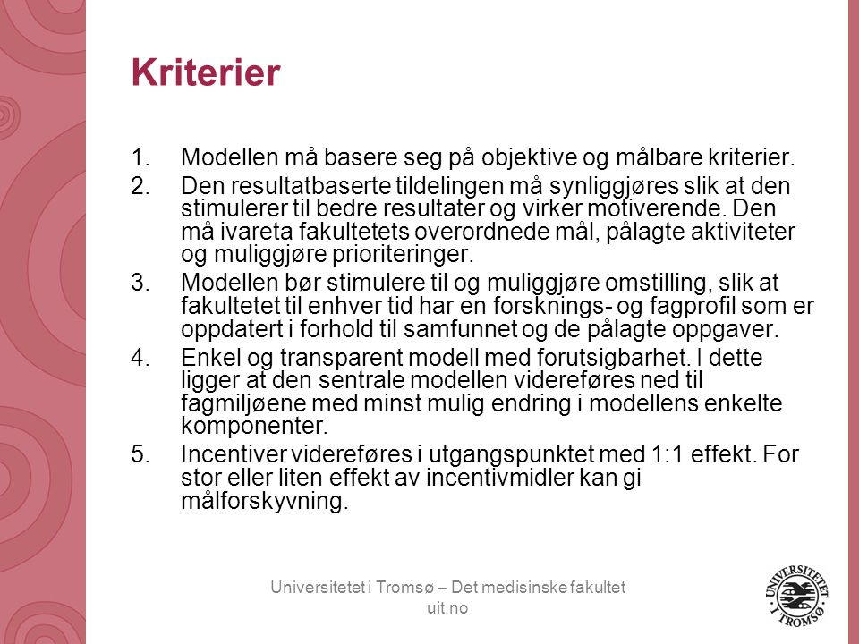 Kriterier Modellen må basere seg på objektive og målbare kriterier.
