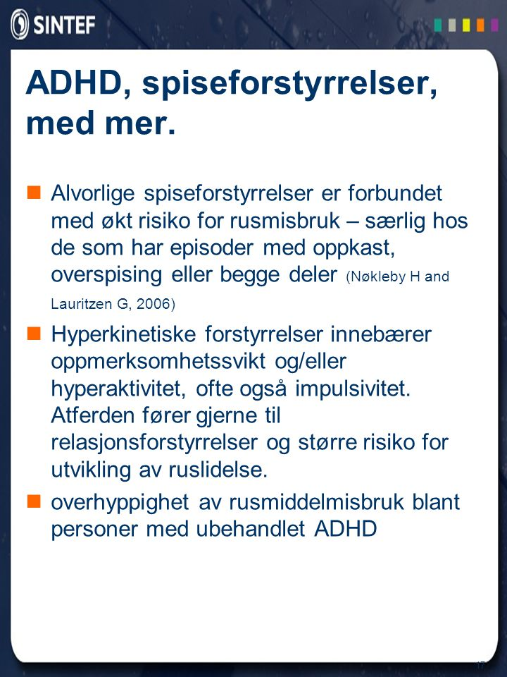ADHD, spiseforstyrrelser, med mer.