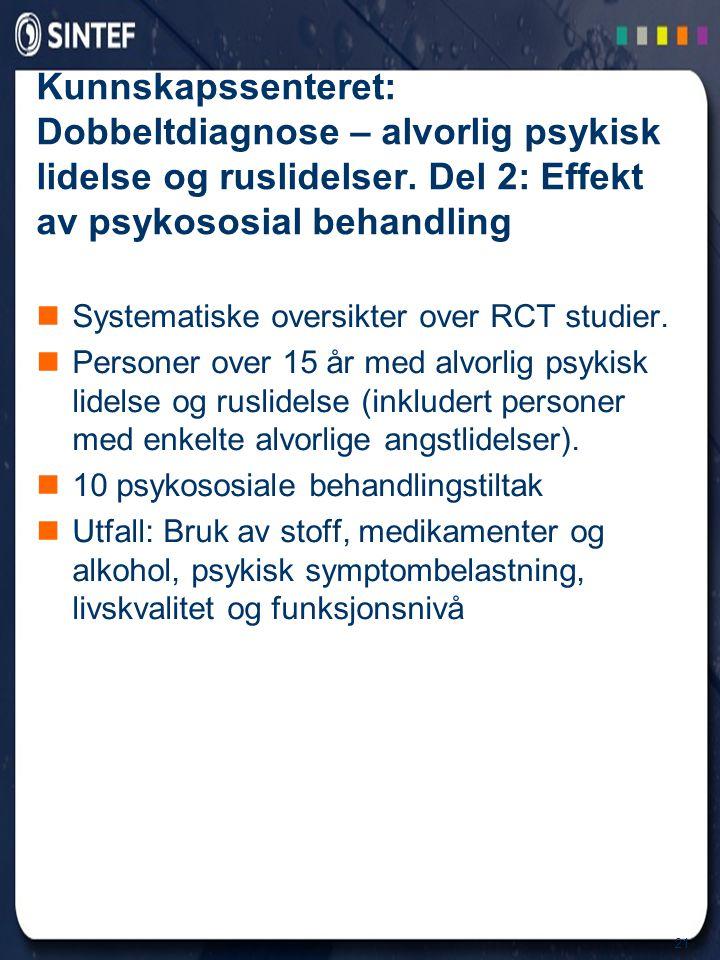 Kunnskapssenteret: Dobbeltdiagnose – alvorlig psykisk lidelse og ruslidelser. Del 2: Effekt av psykososial behandling