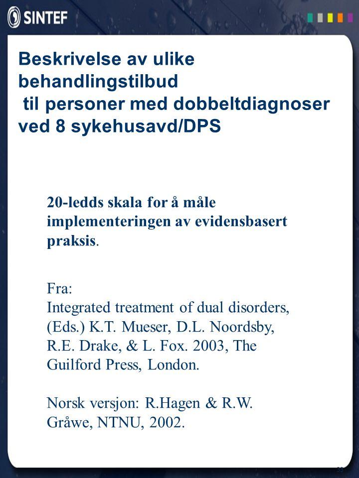 Beskrivelse av ulike behandlingstilbud til personer med dobbeltdiagnoser ved 8 sykehusavd/DPS
