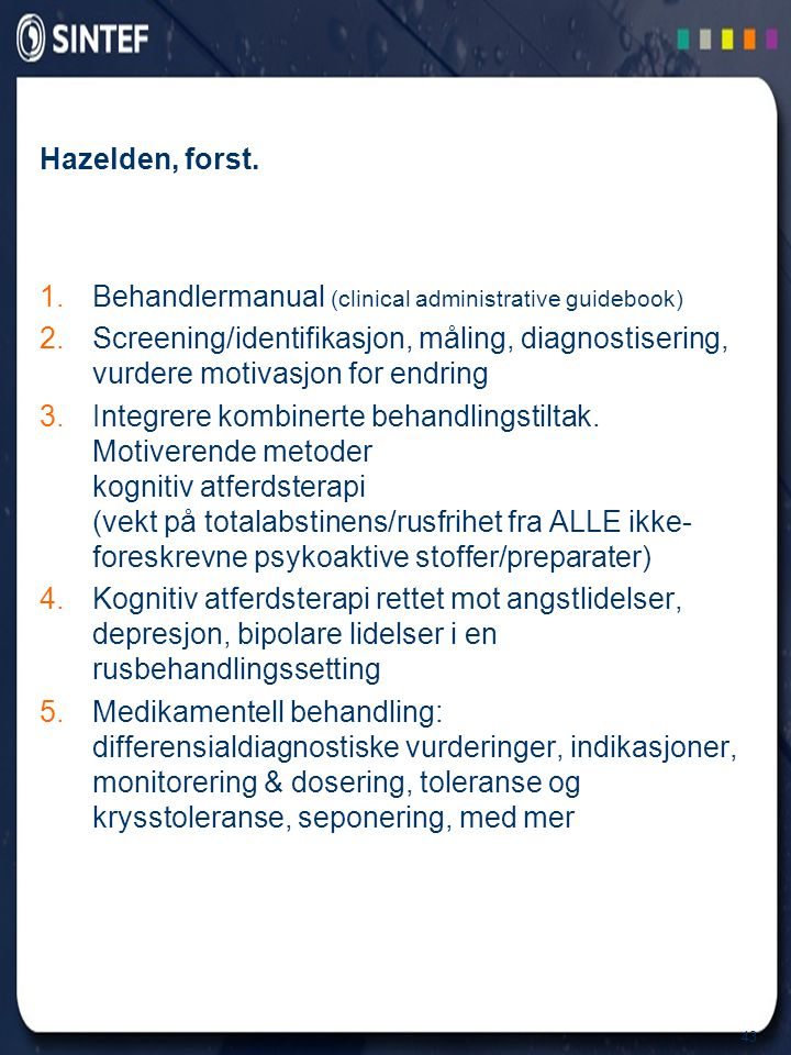 Hazelden, forst. Behandlermanual (clinical administrative guidebook)
