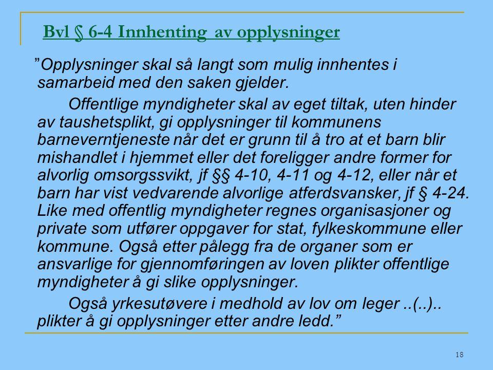 Bvl § 6-4 Innhenting av opplysninger